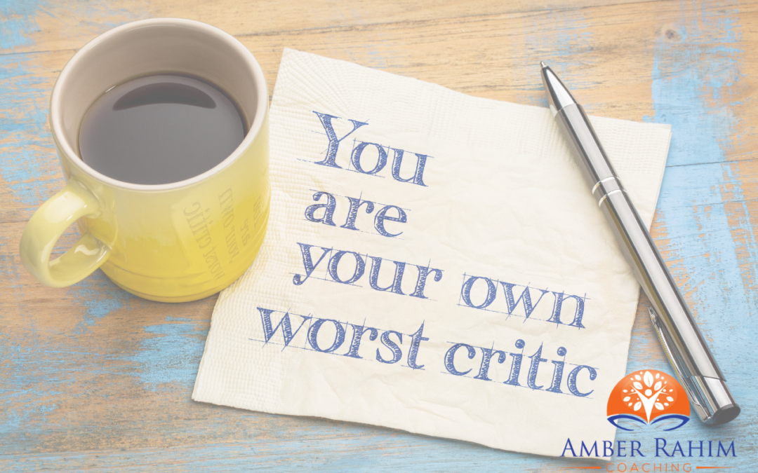 You Are Your Own Worst Critic
